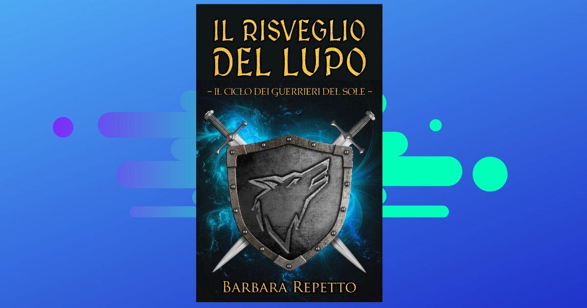 Il risveglio del Lupo - Barbara Repetto
