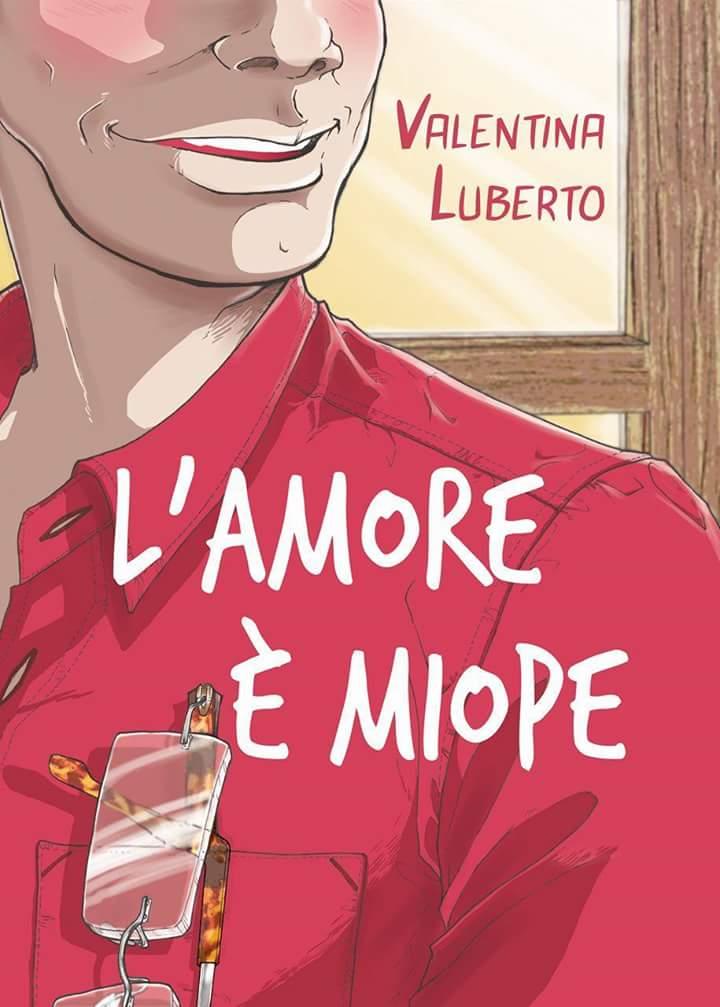 L'amore è miope - Valentina Luberto