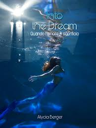 """Into the Dream - Quando l'amore è sacrificio"" di Alycia Berger"