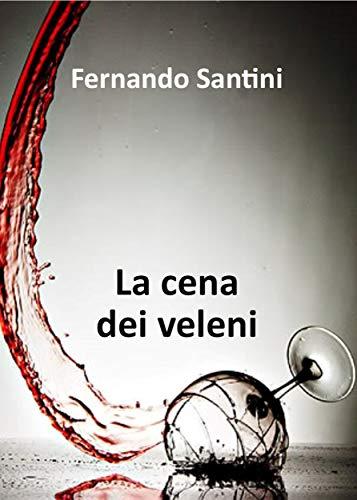 La cena dei veleni di Fernando Santini