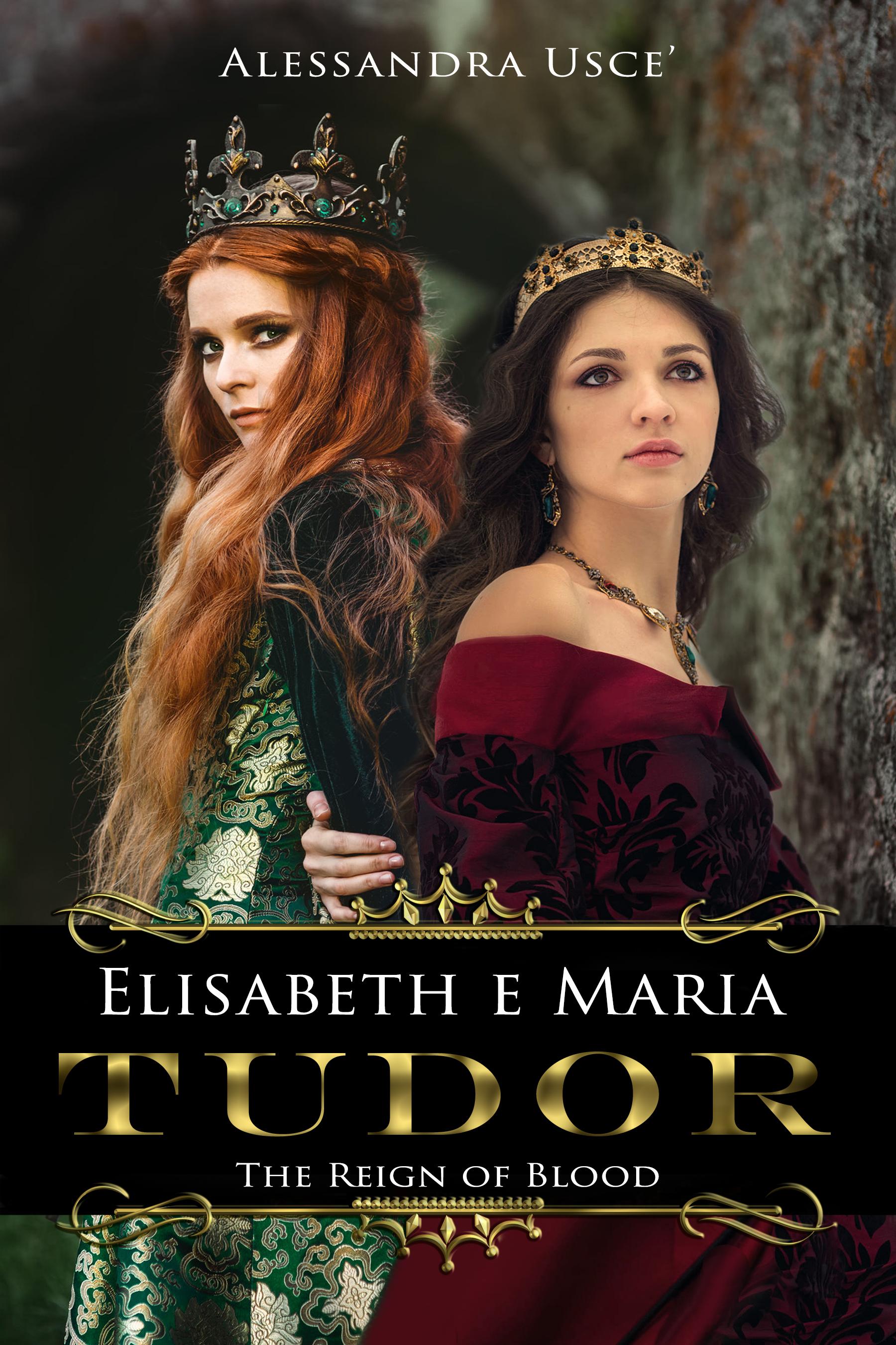 Elisabeth e Maria Tudor