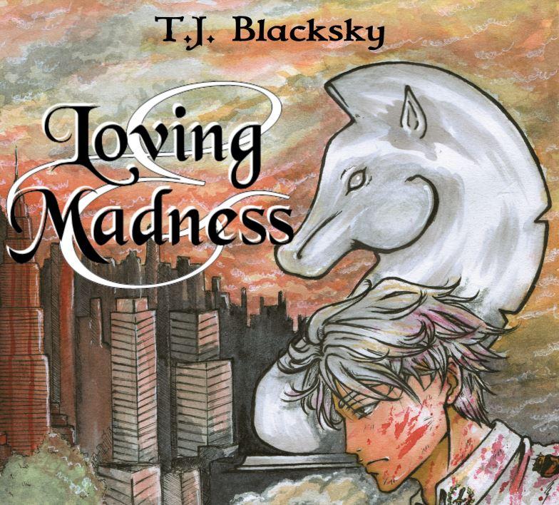 Loving & Madness