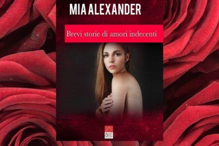 """""""Brevi storie di amori indecenti"""" di Mia Alexander"""