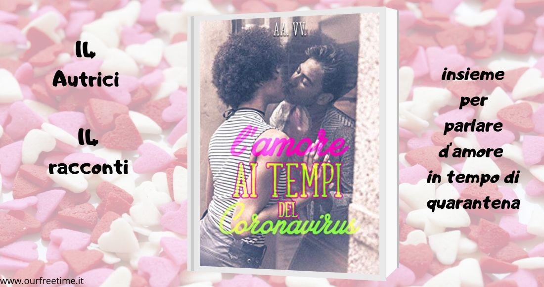 L'amore ai tempi del coronavirus un progetto solidale e 14 rocconti sbocciati dalla fantasia di altrettante autrici