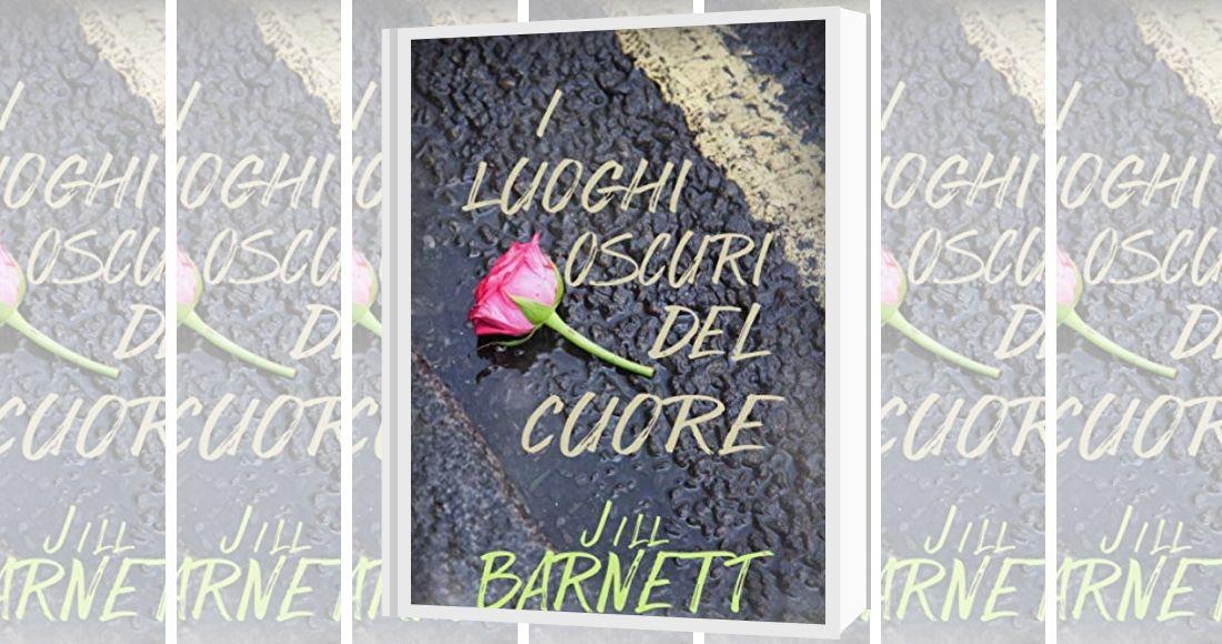 I luoghi oscuri del cuore di Jill Barnett segnalazione