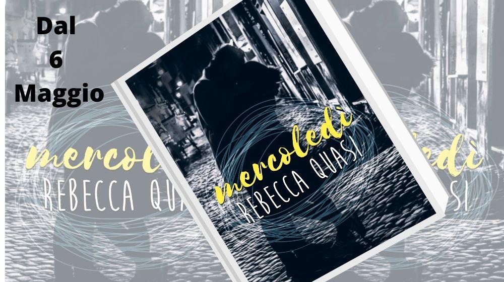 Mercoledì di Rebecca Quasi disponibile dal 6 Maggio